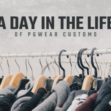 A DAY IN THE LIFE OF PGWEAR CUSTOMS